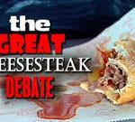 The Great Cheesesteak Debate