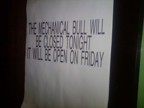 the mechanical bull will be closed tonight